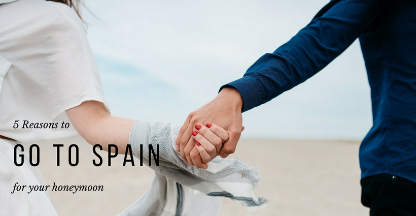 5 Reasons to visit Spain honeymoon